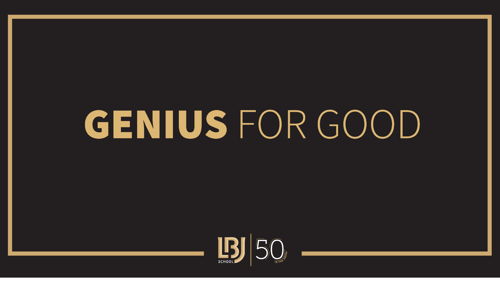 LBJ 50th Anniversary: Genius for Good